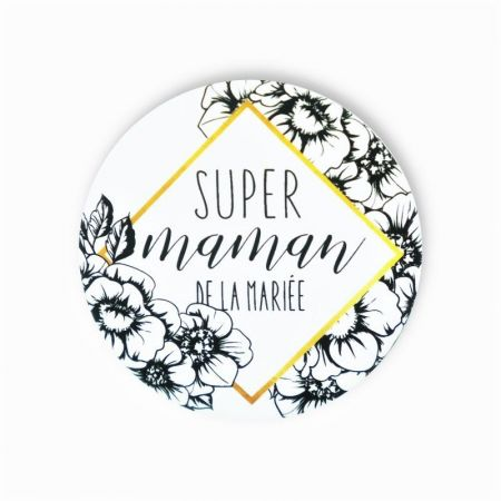 "Badge ""super maman de la mariée"""