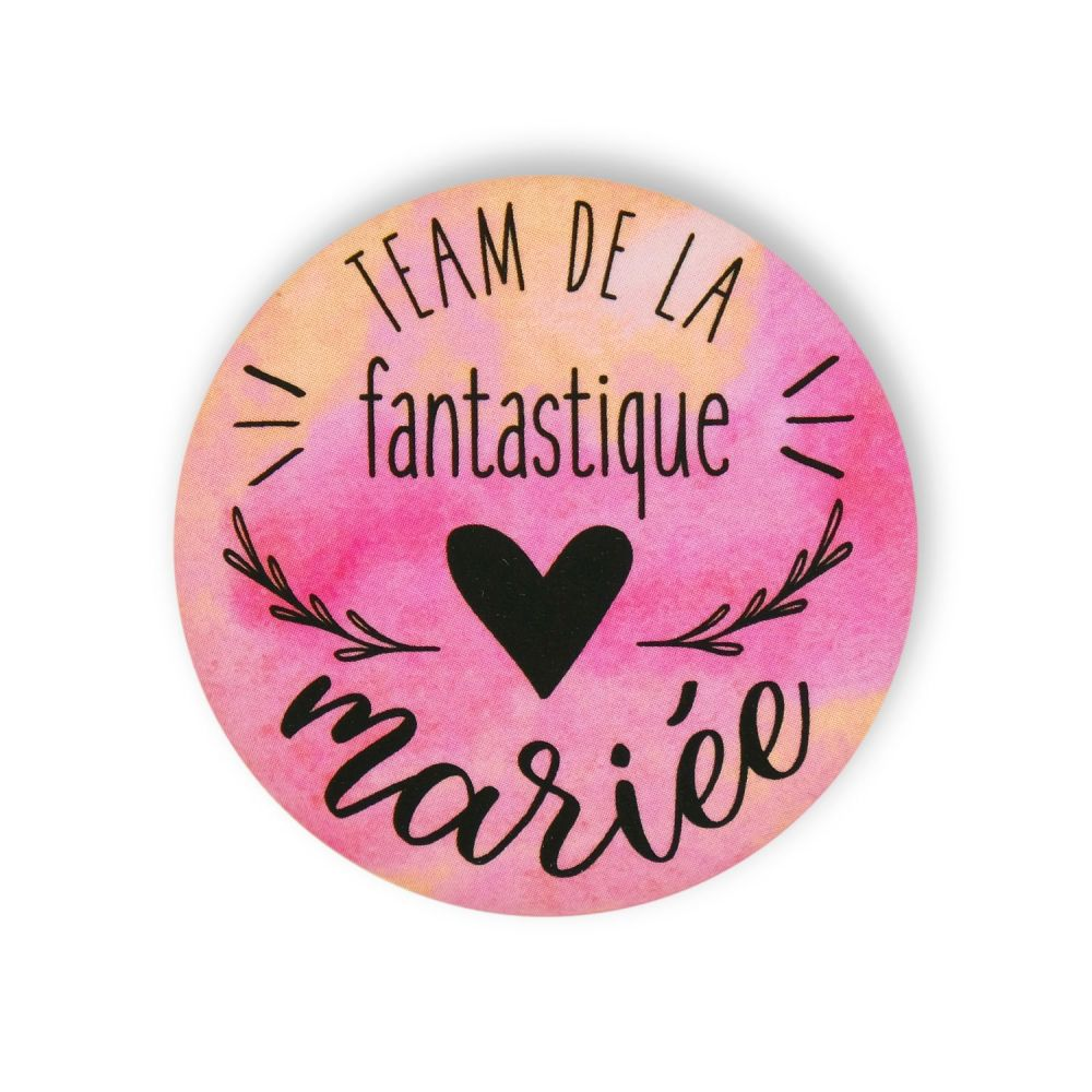 "Badge ""team de la fantastique mariée"""