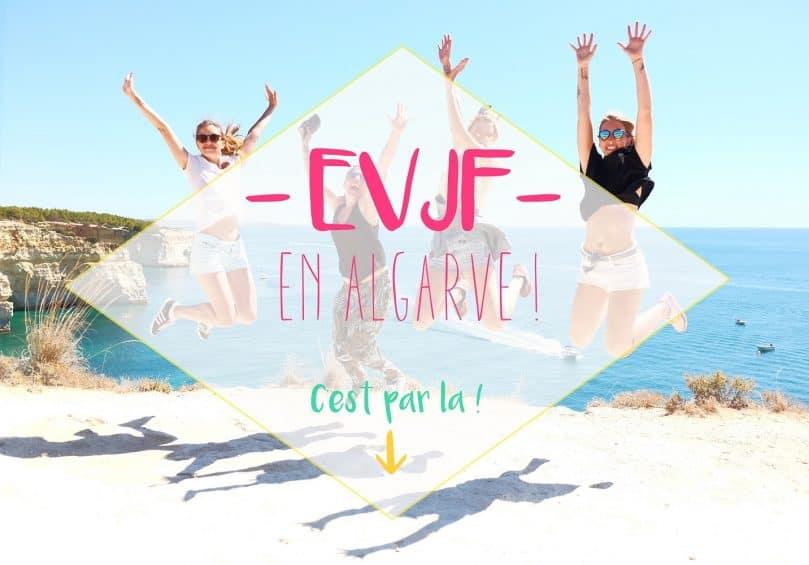 Nous avons testé un EVJF en Algarve !
